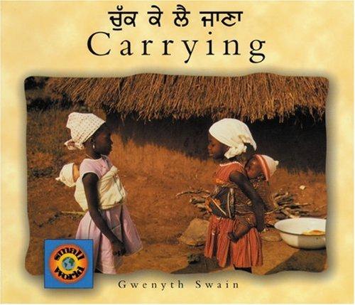 Carrying (English-Punjabi) (Small World series): Gwenyth Swain; Translator-Mangat