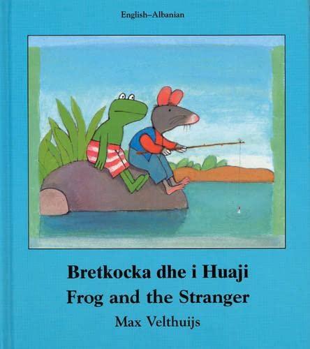 9781840591866: Frog and the Stranger (English-Albanian) (Frog series)