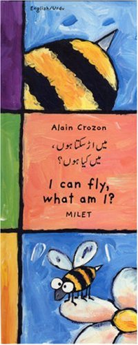I Can Fly, What Am I? (Urdu-English): Crozon, Alain, Iqbal, Gulshan, Hamp, Sarah