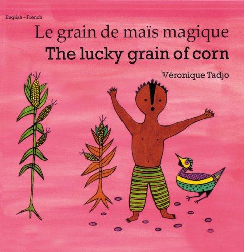 9781840592788: The Lucky Grain of Corn/Le Grain De Mais Magique: English - French