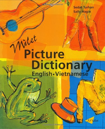 Milet Picture Dictionary (Vietnamese-English): Vietnamese-English (Milet Picture Dictionaries): ...