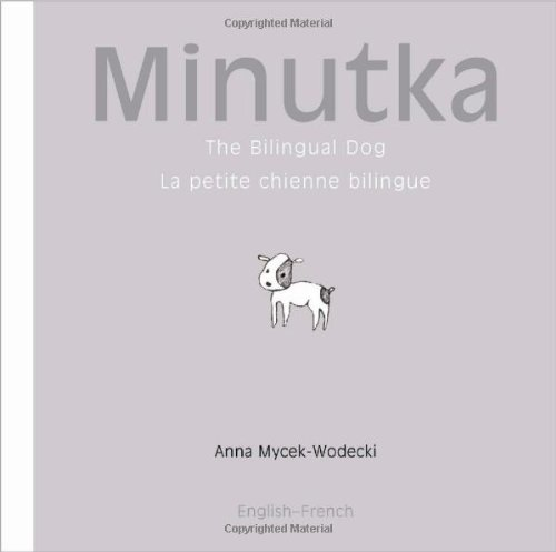 9781840595086: Minutka the Bilingual Dog/La petite chienne bilingue: French-english