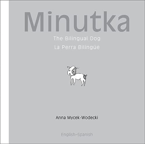 9781840595093: Minutka: The Bilingual Dog (Spanish-English) (Minutka series)