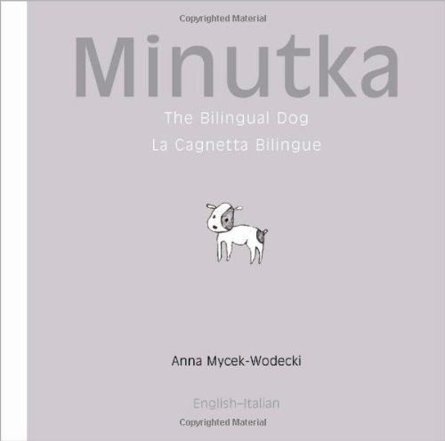 9781840595130: Minutka the Bilingual Dog: La Cagnetta Bilingue