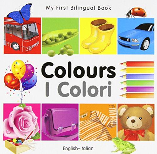 Colours/I Colori (My First Bilingual Book)