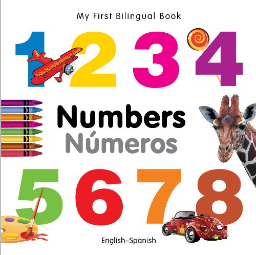 My First Bilingual Book?Numbers (English?Spanish) (Spanish and English Edition): Milet Publishing