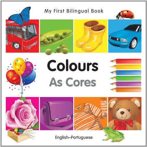 My First Bilingual Book-Colours (English-Portuguese) (My First Bilingual Board Book): Milet ...