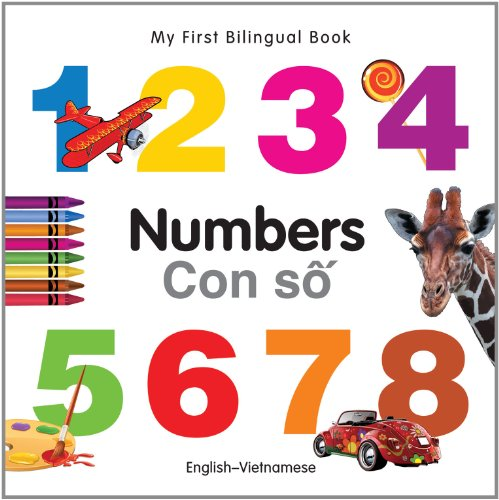 My First Bilingual Book-Numbers (English-Vietnamese): Milet Publishing