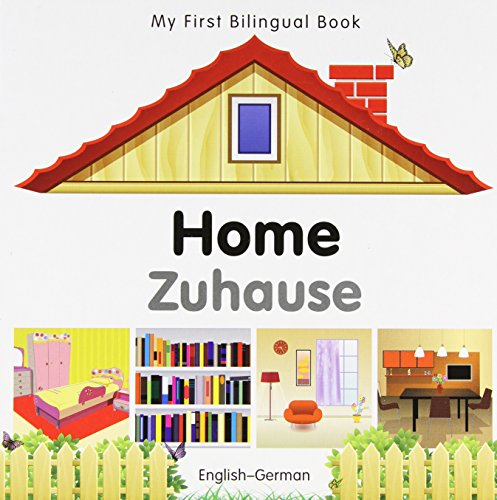 9781840596458: My First Bilingual Book–Home (English–German)