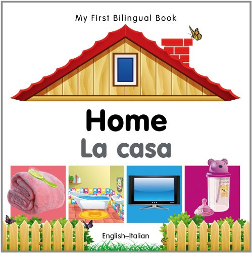 My First Bilingual Book-Home (English-Italian) (Bilingual): Milet Publishing