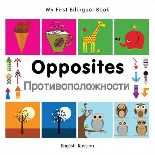 9781840597424: My First Bilingual Book–Opposites (English–Russian)