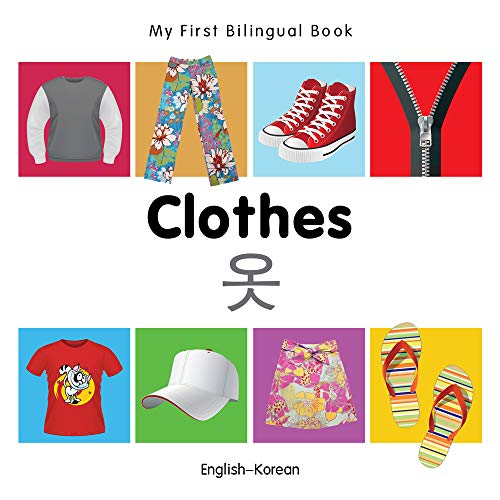 My First Bilingual Book - Clothes - English-Korean: Milet
