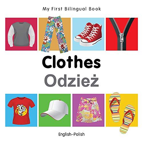 My First Bilingual Book-Clothes (English-Polish): Milet Publishing