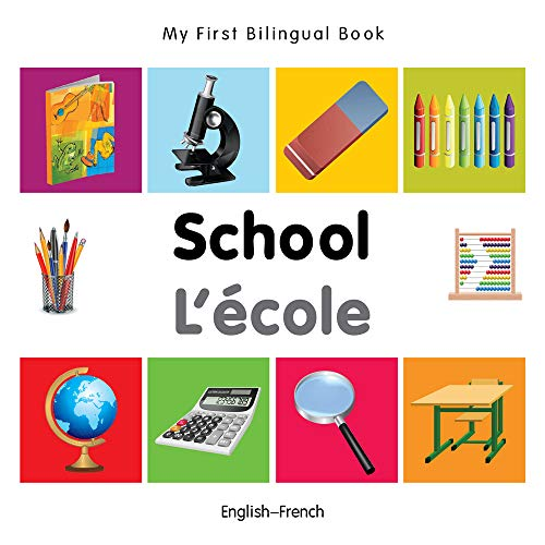 My First Bilingual Book-School (English-French): Milet Publishing