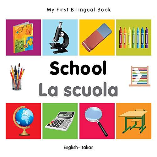 My First Bilingual Book - School - English-Italian: Milet