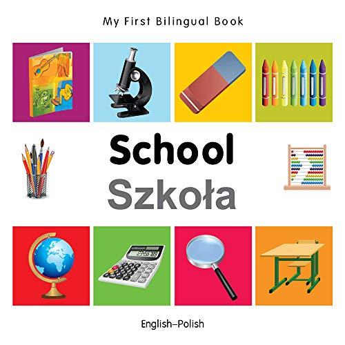 My First Bilingual Book-School (English-Polish): Milet Publishing