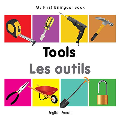 My First Bilingual Book�Tools (English�French) (French and English Edition): Milet Publishing