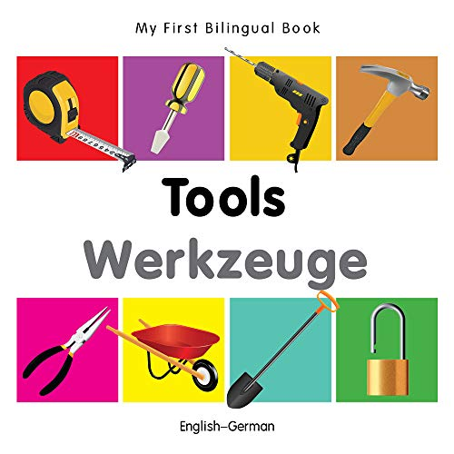 My First Bilingual Book?Tools (English?German): Milet Publishing