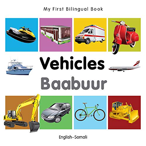 My First Bilingual Book - Vehicles - English-Somali: Milet