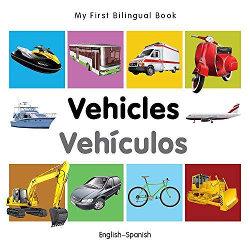 My First Bilingual Book-Vehicles (English-Spanish): Milet Publishing