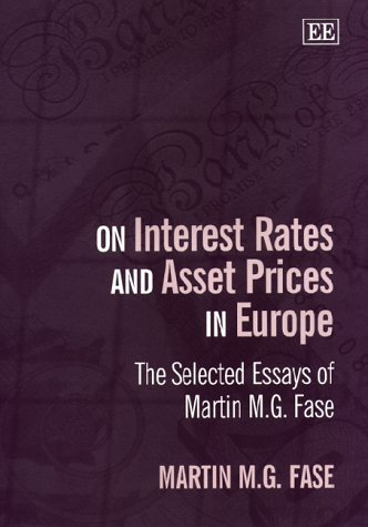 On Interest Rates and Asset Prices in Europe: The Selected Essays of Martin M.G.Fase (Hardback): M....