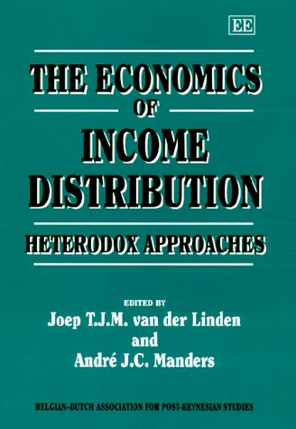9781840640298: The Economics of Income Distribution: Heterodox Approaches (Belgian-Dutch Association for Post-Keynesian Studies)