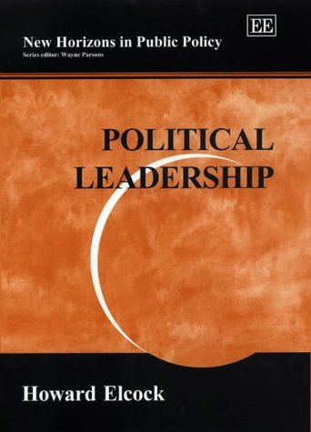 9781840640595: Political Leadership (New Horizons in Public Policy series)