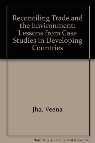 9781840640724: Reconciling Trade and the Environment: Lessons from Case Studies in Developing (In Association with UNCTAD)