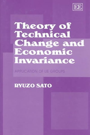 9781840640779: Theory of Technical Change and Economic Invariance: Application of Lie Groups