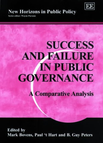 9781840640885: Success and Failure in Public Governance: A Comparative Analysis (New Horizons in Public Policy,)