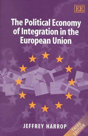 The Political Economy of Integration in the European Union (Hardback): Jeffrey Harrop