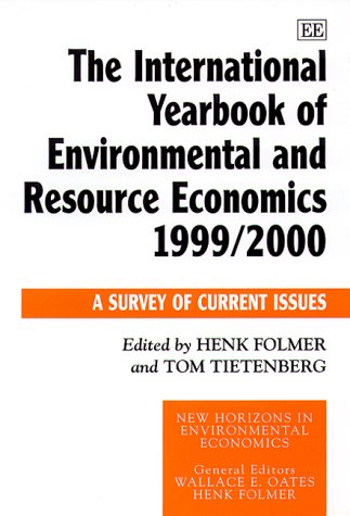 9781840641318: The International Yearbook of Environmental and Resource Economics 1999/2000: A Survey of Current Issues (New Horizons in Environmental Economics)