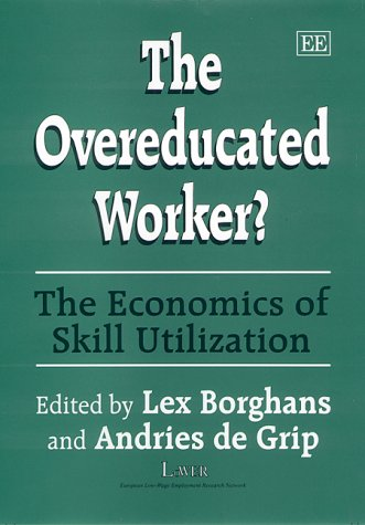 9781840641554: The Overeducated Worker?: The Economics of Skill Utilization (Elgar Monographs)