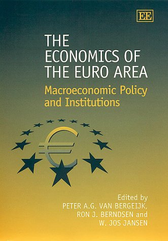 The Economics of the Euro Area: Macroeconomic Policy and Institutions (Elgar Monographs)