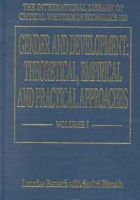 Gender and Development: Theoretical, Empirical and Practical Approaches (Hardback): Lourdes Beneria...
