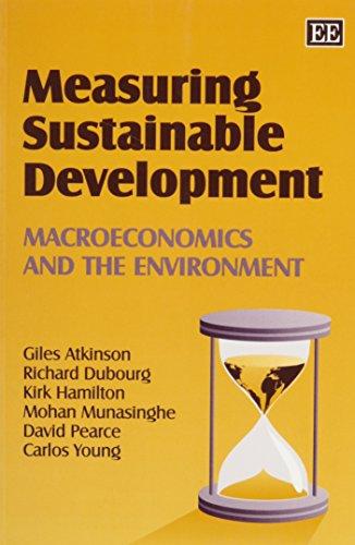 Measuring Sustainable Development: Macroeconomics and the Environment: Giles Atkinson, Richard