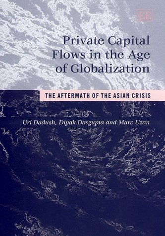 9781840642148: Private Capital Flows in the Age of Globalization: The Aftermath of the Asian Crisis (Edward Elgar Monographs)