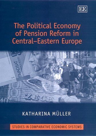9781840642384: The Political Economy of Pension Reform in Central-Eastern Europe (Studies in Comparative Economic Systems)