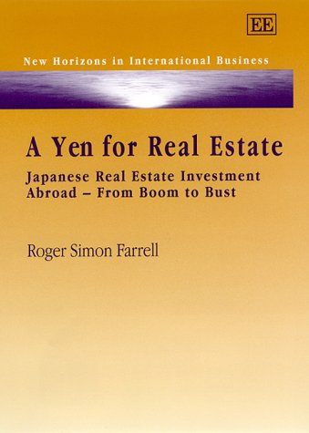 9781840642575: A Yen for Real Estate: Japanese Real Estate Investment Abroad---From Boom to Bust (New Horizons in International Business)