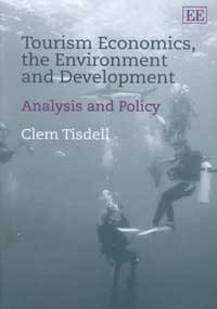 9781840642766: Tourism Economics, the Environment and Development: Analysis and Policy