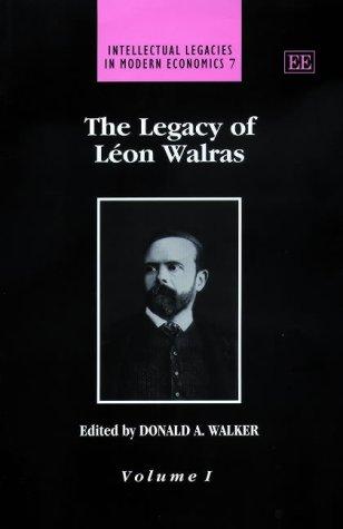 The Legacy of Leon Walras (Hardback)