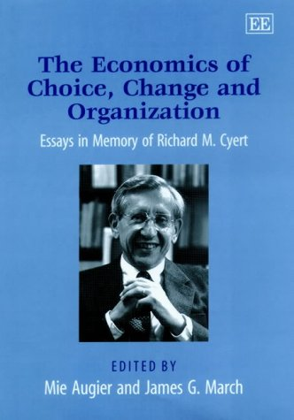 9781840643213: The Economics of Choice, Change and Organization: Essays in Memory of Richard M. Cyert