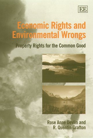 9781840643282: Economic Rights and Environmental Wrongs: Property Rights for the Common Good