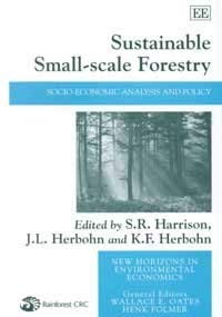 9781840643565: Sustainable Small-scale Forestry: Socio-economic Analysis and Policy (New Horizons in Environmental Economics series)