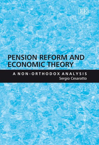 Pension Reform And Economic Theory: A Non-orthodox Analysis: Cesaratto, Sergio