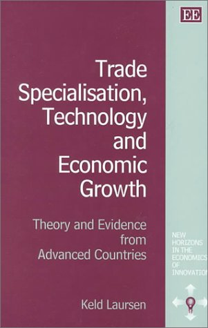 9781840643855: Trade Specialisation, Technology and Economic Growth: Theory and Evidence from Advanced Countries (New Horizons in the Economics of Innovation series)