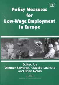 Policy Measures for Low-Wage Employment in Europe: Salverda, Wiemer; Lucifora, Claudio; Noaln, ...