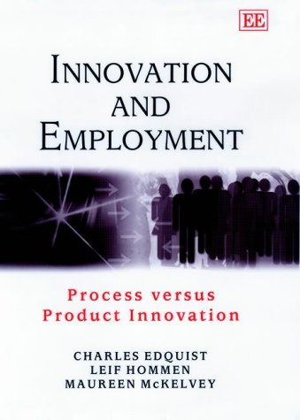 9781840644142: Innovation and Employment: Process versus Product Innovation (Elgar Monographs)