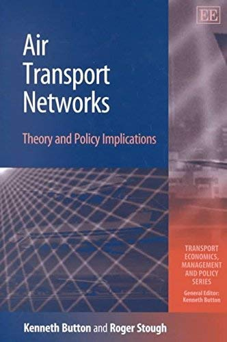 Air Transport Networks: Theory and Policy Implications: Kenneth John Button