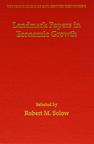 Landmark Papers in Economic Growth Selected by Robert M.Solow (Hardback)